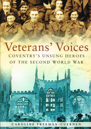 Image for VETERAN'S VOICES : COVENTRY'S UNSUNG HEROES OF THE SECOND WORLD WAR