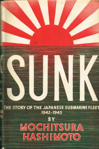 Image for SUNK : THE STORY OF THE JAPANESE SUBMARINE FLEET 1942-1945