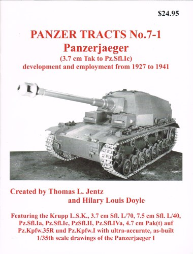 Image for PANZER TRACTS NO. 7-1: PANZERJAEGER (3.7 CM TAK TO PZ.SFL.IC) DEVELOPMENT AND EMPLOYMENT FROM 1927 TO 1941