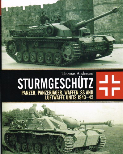 Image for STURMGESCHUTZ : PANZER, PANZERJAGER, WAFFEN-SS AND LUFTWAFFE UNITS 1943-45