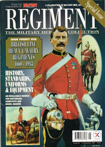 Image for REGIMENT: ISSUE TWENTY FIVE - BRITISH LINE HEAVY CAVALRY REGIMENTS 1660-1914