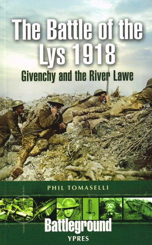 Image for THE BATTLE OF THE LYS 1918 : GIVENCHY AND THE RIVER LAWE
