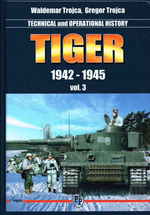 Image for TECHNICAL AND OPERATIONAL HISTORY TIGER 1942-1945: VOLUME 3