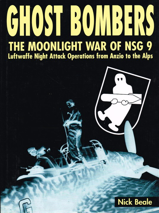 Image for GHOST BOMBERS: THE MOONLIGHT WAR OF NSG 9 - LUFTWAFFE NIGHT ATTACK OPERATIONS FROM ANZIO TO THE ALPS