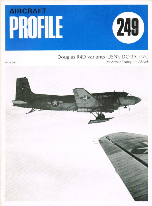 Image for AIRCRAFT IN PROFILE 249: DOUGLAS R4D VARIANTS (USN'S DC-3 / C-47S)