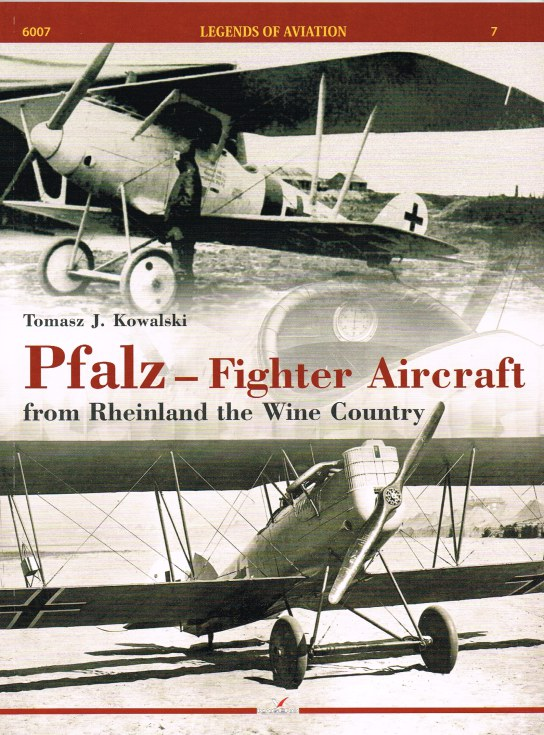 Image for LEGENDS OF AVIATION NO.7 : PFALZ - FIGHTER AIRCRAFT FROM RHEINLAND THE WINE COUNTRY