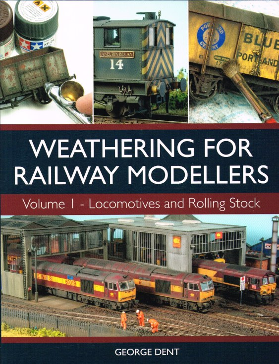Image for WEATHERING FOR RAILWAY MODELLERS VOLUME I : LOCOMOTIVES AND ROLLING STOCK