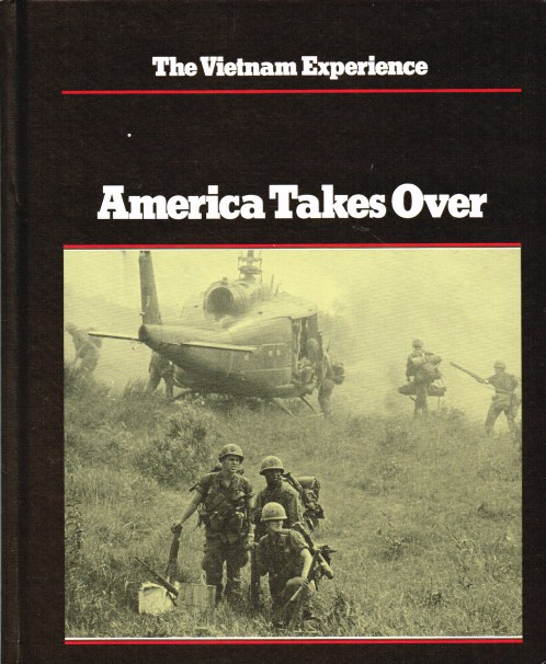 Image for THE VIETNAM EXPERIENCE : AMERICA TAKES OVER, 1965-67