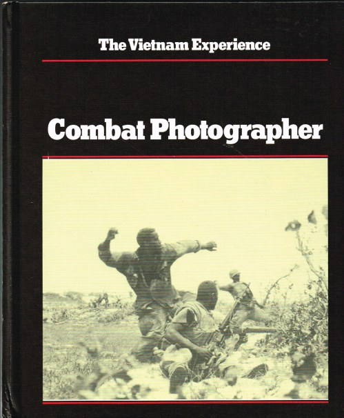 Image for THE VIETNAM EXPERIENCE : COMBAT PHOTOGRAPHER