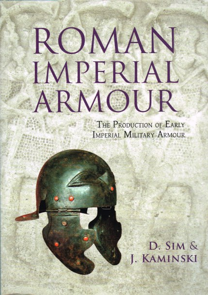 Image for ROMAN IMPERIAL ARMOUR: THE PRODUCTION OF EARLY IMPERIAL MILITARY ARMOUR