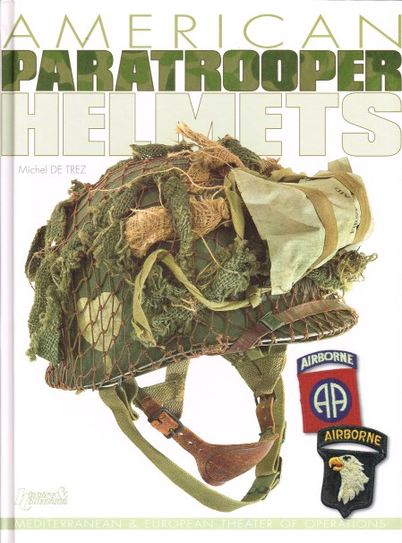 Image for AMERICAN PARATROOPER HELMETS : MEDITERRANEAN & EUROPEAN THEATRE OF OPERATIONS