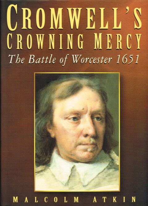 Image for CROMWELL'S CROWNING MERCY : THE BATTLE OF WORCESTER 1651 (SIGNED COPY)