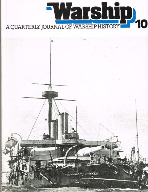 Image for WARSHIP NUMBER 10 APRIL 1979 : A QUARTERLY JOURNAL OF WARSHIP HISTORY