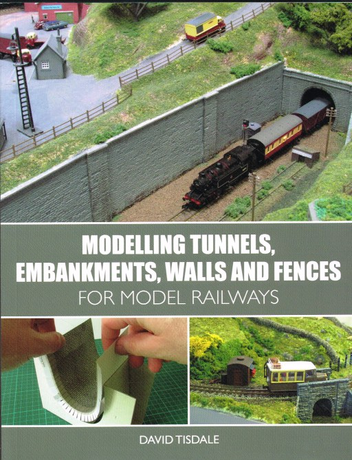Image for MODELLING TUNNELS, EMBANKMENTS, WALLS AND FENCES FOR MODEL RAILWAYS
