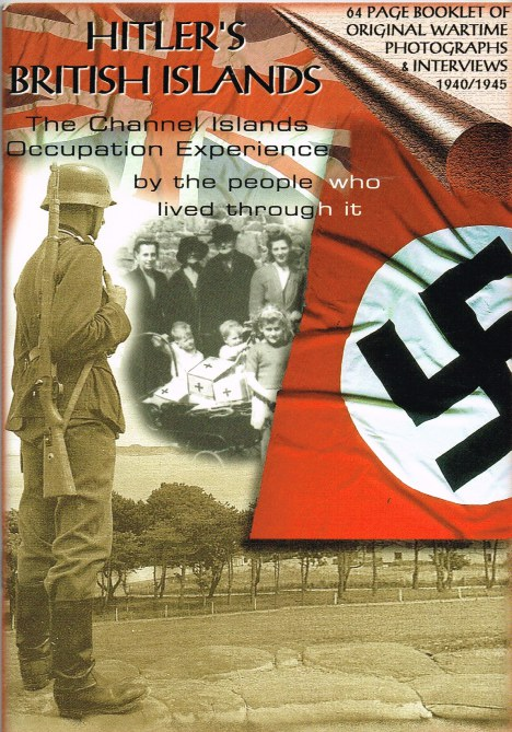 Image for HITLER'S BRITISH ISLANDS : THE CHANNEL ISLANDS OCCUPATION EXPERIENCE BY THE PEOPLE WHO LIVED THROUGH IT
