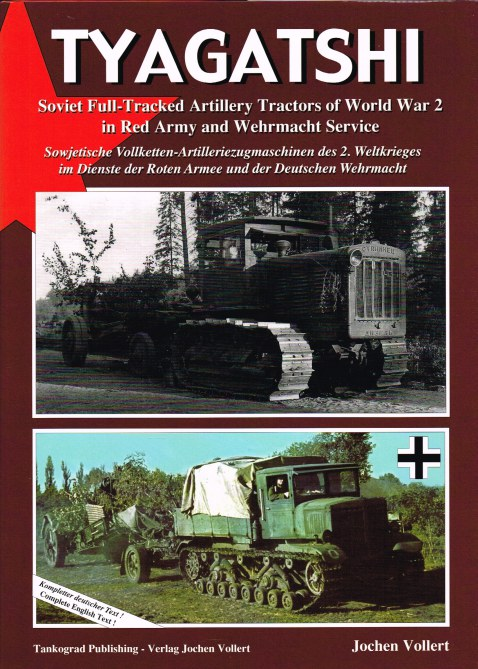 Image for TYAGATSHI : SOVIET FULL-TRACKED ARTILLERY TRACTORS OF WORLD WAR 2 IN RED ARMY AND WEHRMACHT SERVICE