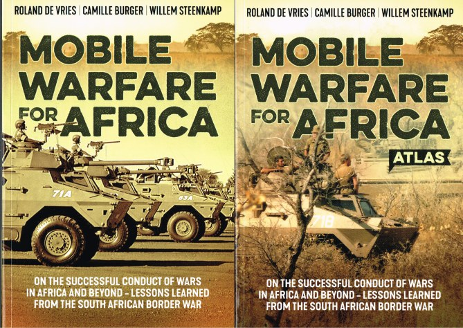 Image for MOBILE WARFARE FOR AFRICA : ON THE SUCCESSFUL CONDUCT OF WARS IN AFRICA AND BEYOND - LESSONS LEARNED FROM THE SOUTHAFRICAN BORDER WAR + ATLAS