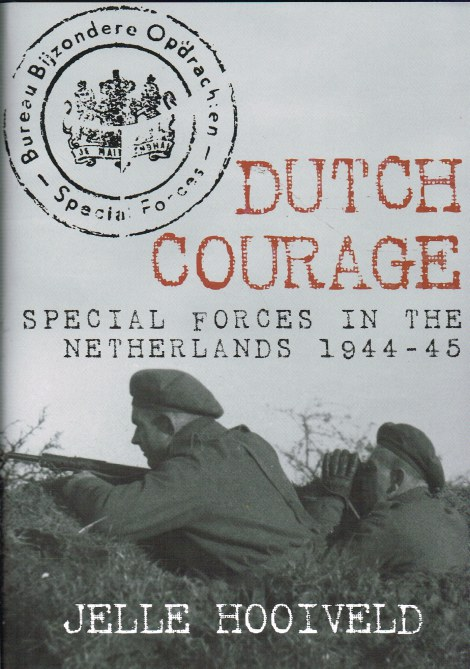 Image for DUTCH COURAGE : SPECIAL FORCES IN THE NETHERLANDS 1944-45