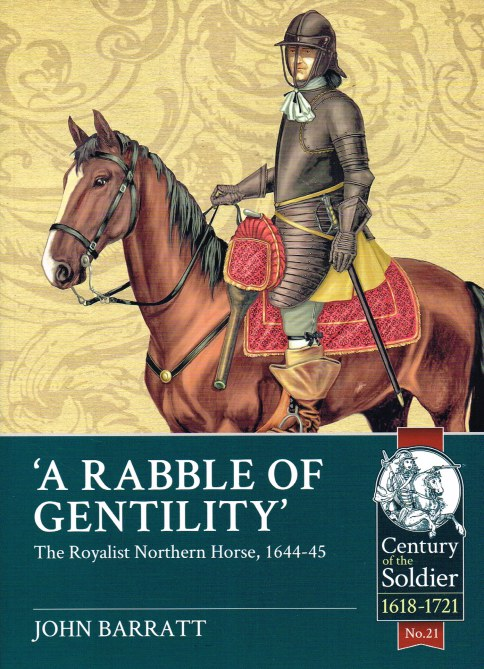 Image for A RABBLE OF GENTILITY : THE ROYALIST NORTHERN HORSE, 1644-45