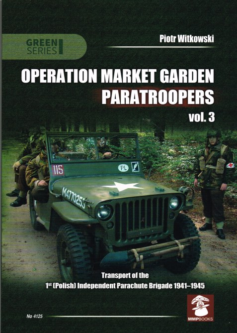 Image for OPERATION MARKET GARDEN PARATROOPERS VOL.3 : TRANSPORT OF THE 1ST (POLISH) INDEPENDENT PARACHUTE BRIGADE 1941-1945