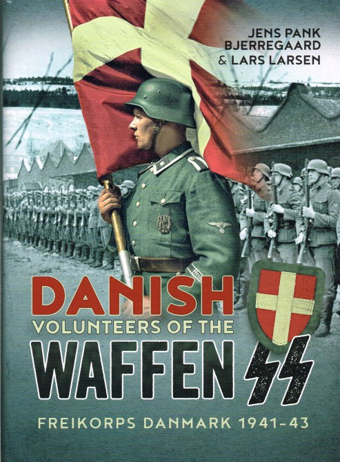 Image for DANISH VOLUNTEERS OF THE WAFFEN SS : FREIKORPS DANMARK 1941-43