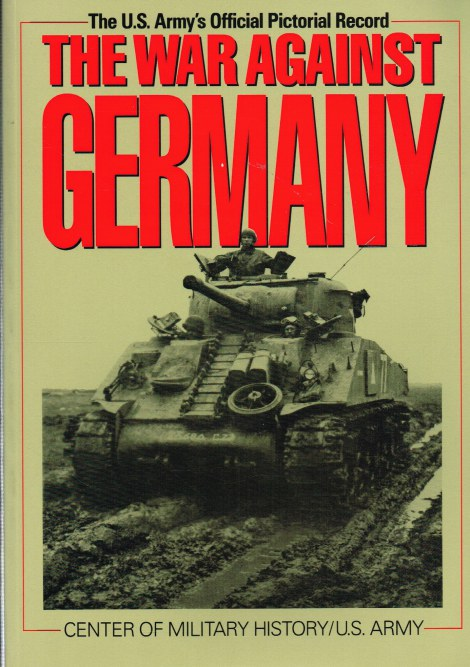 Image for UNITED STATES ARMY IN WORLD WAR II: THE WAR AGAINST GERMANY: EUROPE AND ADJACENT AREAS