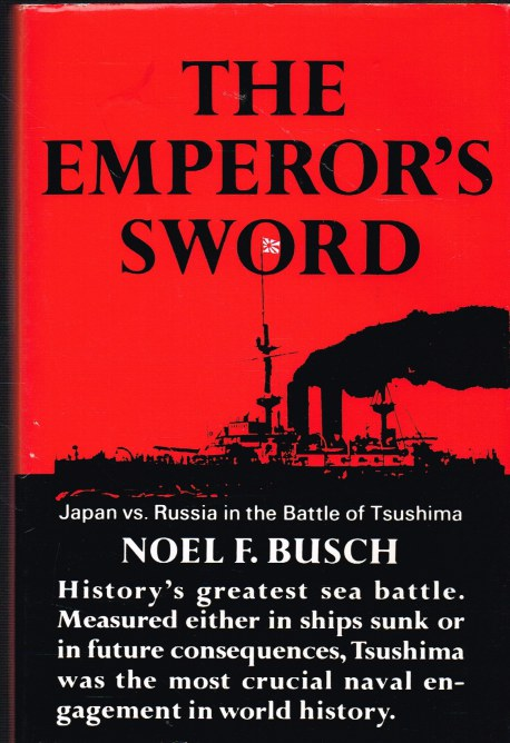 Image for THE EMPEROR'S SWORD : JAPAN VS RUSSIA IN THE BATTLE OF TSUSHIMA