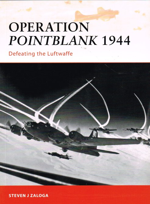Image for OPERATION POINTBLANK 1944 : DEFEATING THE LUFTWAFFE