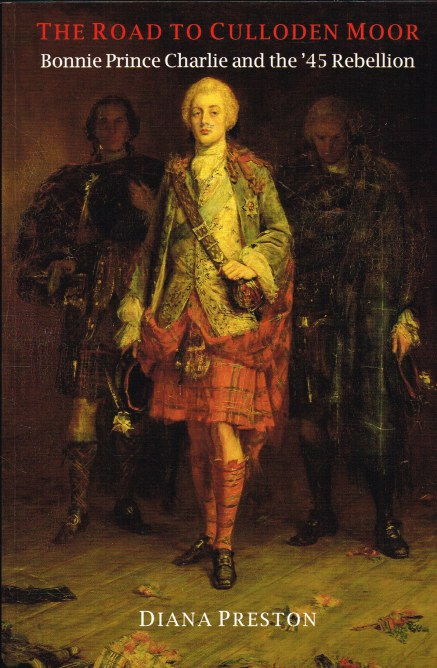 Image for THE ROAD TO CULLODEN MOOR : BONNIE PRINCE CHARLIE AND THE '45 REBELLION