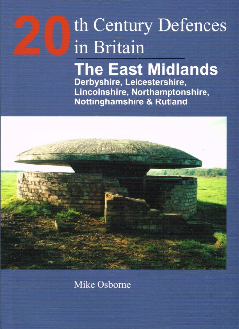 Image for 20TH CENTURY DEFENCES IN BRITAIN : THE EAST MIDLANDS (SIGNED COPY)