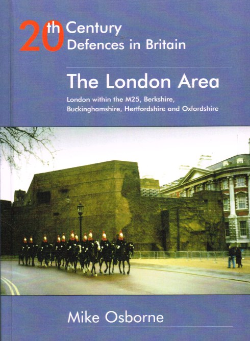 Image for 20TH CENTURY DEFENCES IN BRITAIN : THE LONDON AREA (SIGNED COPY)
