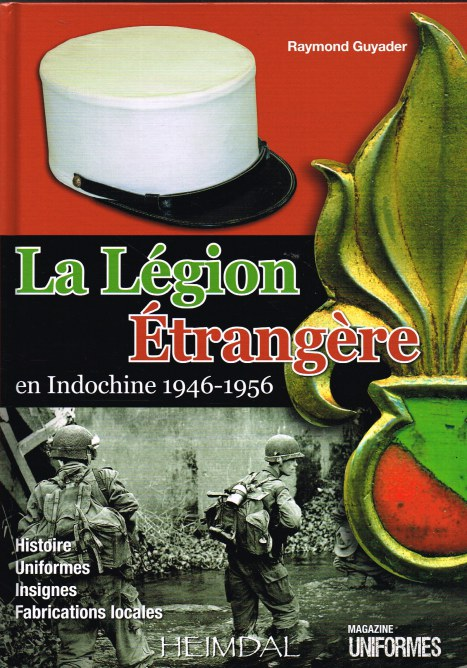 Image for LA LEGION ETRANGERE EN INDOCHINE 1946-1956 (FRENCH TEXT)