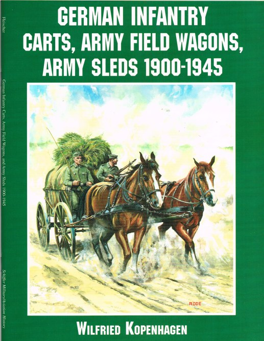 Image for GERMAN INFANTRY CARTS, ARMY FIELD WAGONS, AND ARMY SLEDS 1900-1945