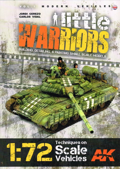 Image for LITTLE WARRIORS: BUILDING, DETAILING & PAINTING SMALL SCALE MODELS : VOL.I MODERN VEHICLES
