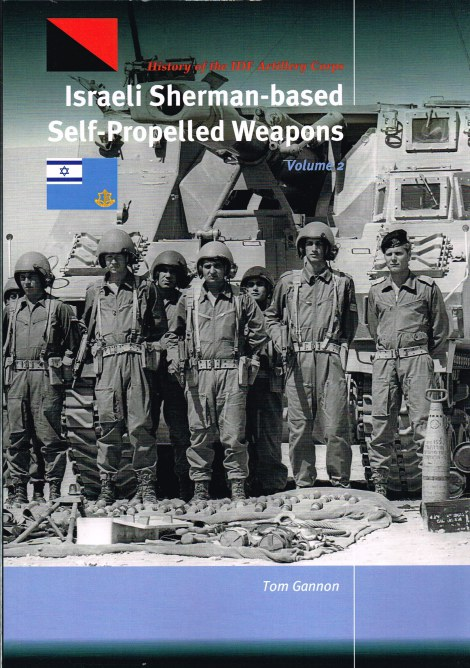 Image for HISTORY OF THE IDF ARTILLERY CORPS : ISRAELI SHERMAN-BASED SELF-PROPELLED WEAPONS : VOLUME 2