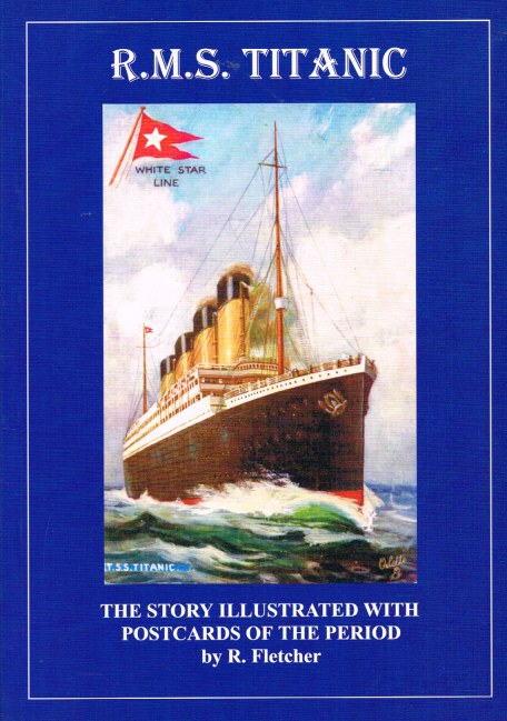 Image for R.M.S. TITANIC : THE STORY ILLUSTRATED WITH POSTCARDS OF THE PERIOD