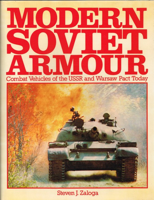 Image for MODERN SOVIET ARMOUR : COMBAT VEHICLES OF THE USSR AND WARSAW PACT TODAY