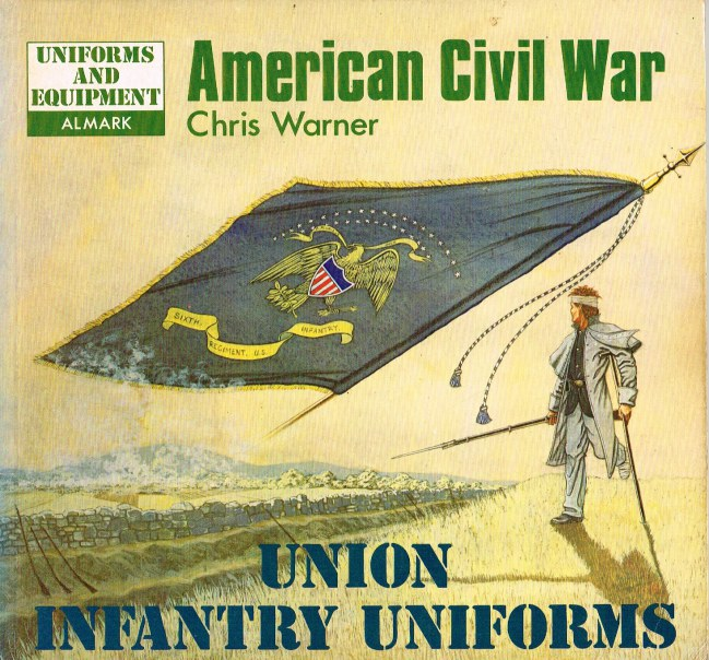 Image for AMERICAN CIVIL WAR: UNION INFANTRY FORCES