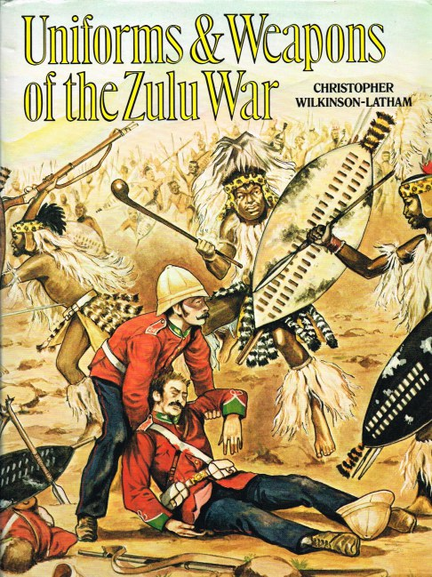 Image for UNIFORMS & WEAPONS OF THE ZULU WAR