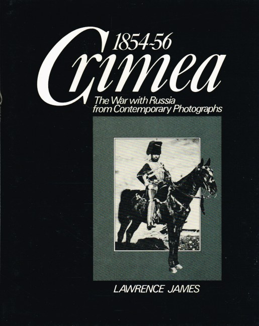 Image for CRIMEA 1854-56 : THE WAR WITH RUSSIA FROM CONTEMPORARY PHOTOGRAPHS