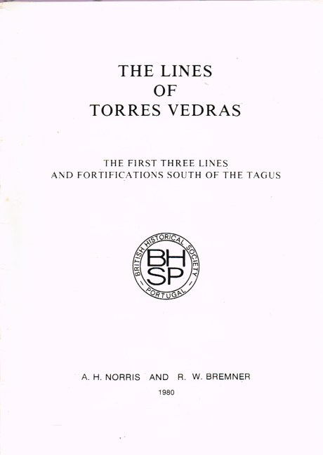 Image for THE LINES OF TORRES VEDRAS: THE FIRST THREE LINES AND FORTIFICATIONS SOUTH OF THE TAGUS