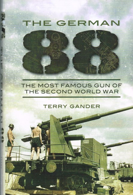 Image for THE GERMAN 88 : THE MOST FAMOUS GUN OF THE SECOND WORLD WAR