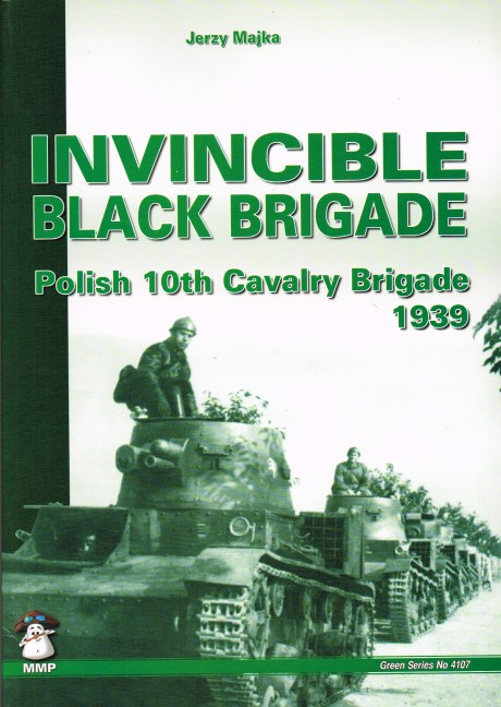 Image for INVINCIBLE BLACK BRIGADE : POLISH 10TH CAVALRY BRIGADE 1939