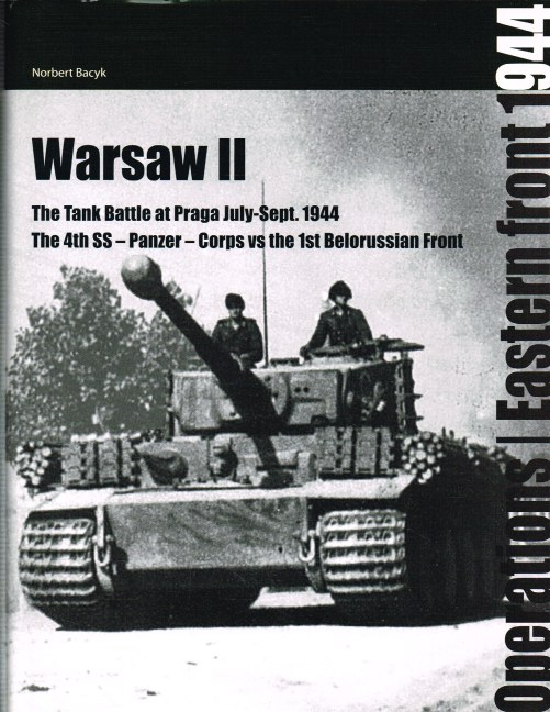 Image for WARSAW II: THE TANK BATTLE AT PRAGA JULY-SEPT 1944 : THE 4TH SS-PANZER-CORPS VS THE 1ST BELORUSSIAN FRONT