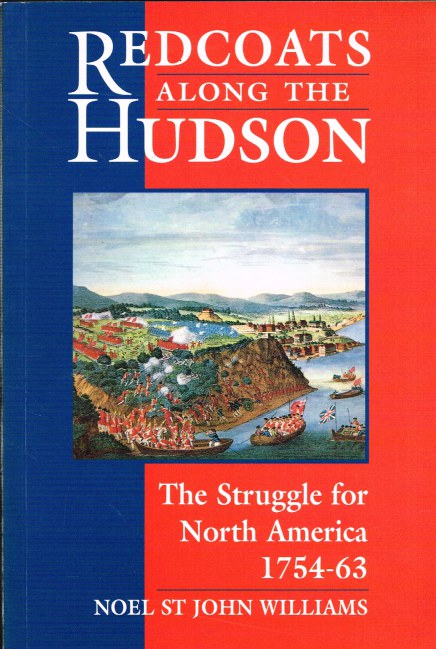Image for REDCOATS ALONG THE HUDSON: THE STRUGGLE FOR NORTH AMERICA 1754-63
