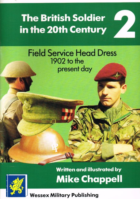 Image for THE BRITISH SOLDIER IN THE 20TH CENTURY 2: FIELD SERVICE HEAD DRESS 1902 TO THE PRESENT DAY