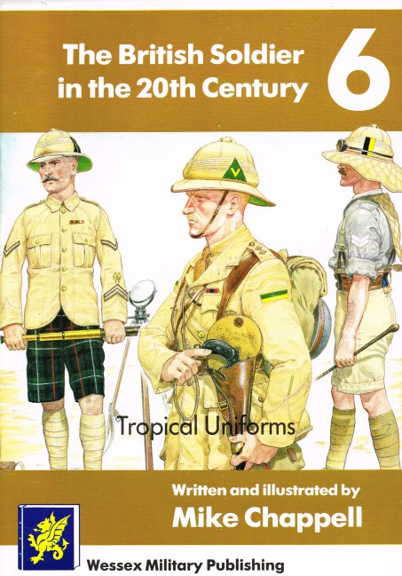 Image for THE BRITISH SOLDIER IN THE 20TH CENTURY 6: TROPICAL UNIFORMS