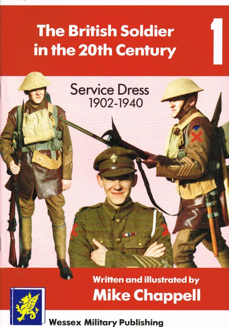 Image for THE BRITISH SOLDIER IN THE 20TH CENTURY 1: SERVICE DRESS 1902-1940