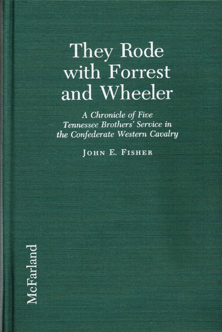 Image for THEY RODE WITH FORREST AND WHEELER : A CHRONICLE OF FIVE TENNESSEE BROTHERS' SERVICE IN THE CONFEDERATE WESTERN CAVALRY