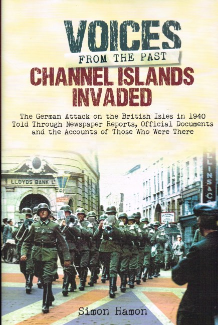 Image for VOICES FROM THE PAST : CHANNEL ISLANDS INVADED